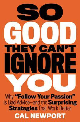 So good they can't ignore you – CalNewport